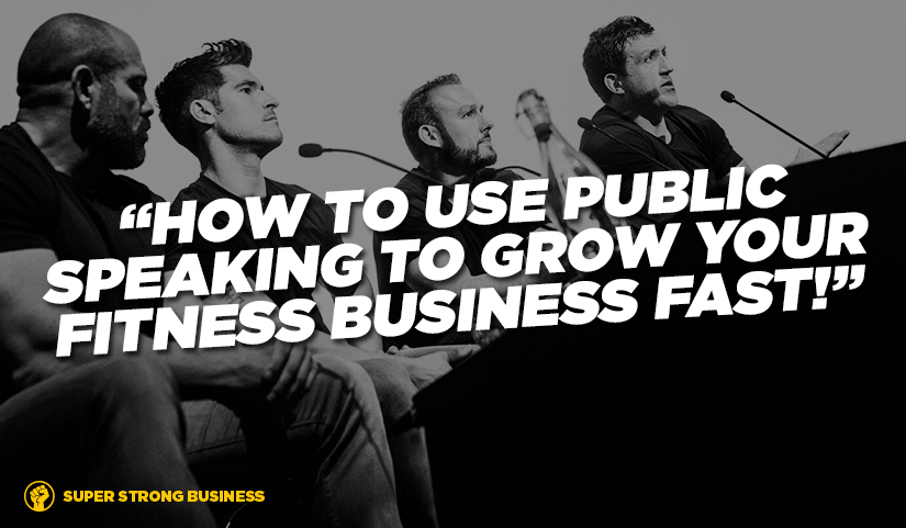 How To Use Public Speaking To Grow Your Fitness Business
