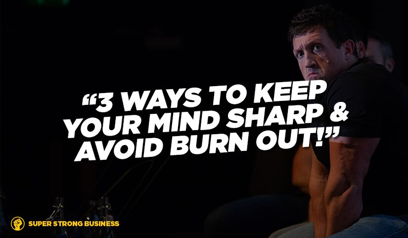 How To Avoid Burning Out & Keep Your Mind Sharp As A Personal Trainer
