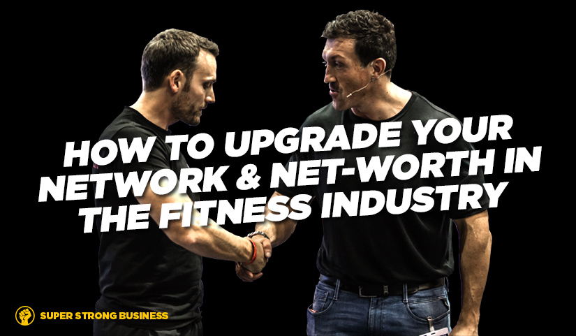How To Upgrade Your Peer Group and Grow Your Fitness Business