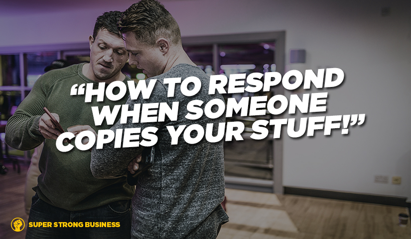 How To Respond When Someone Copies Your Work In The Fitness Industry