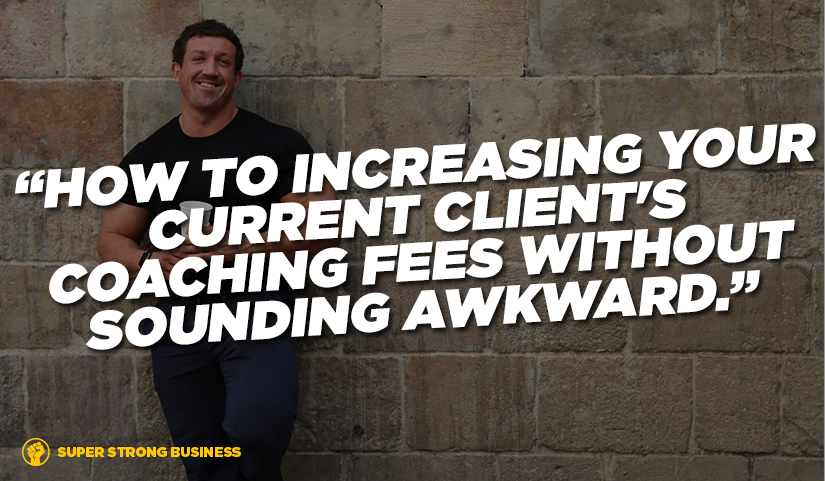 How To Increase Your Personal Training Fees Without Sounding Awkward