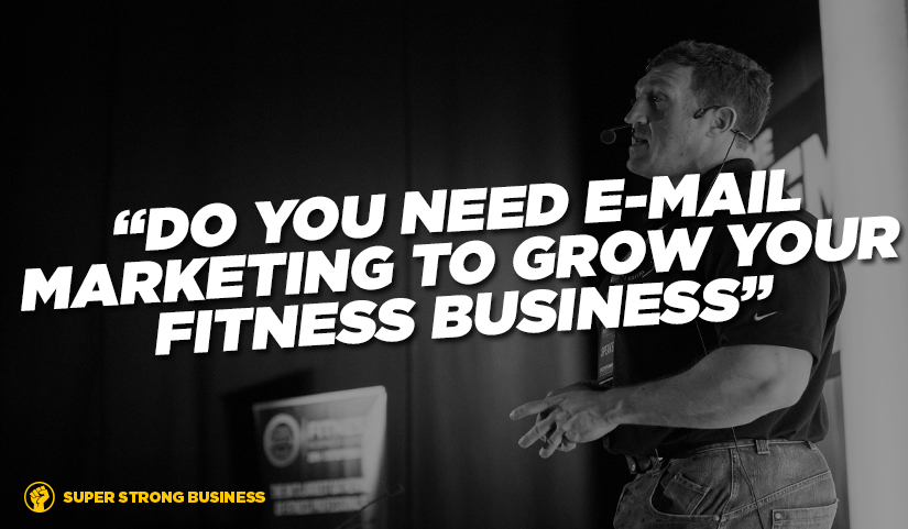 Do You Need E-mail Marketing To Grow Your Personal Training Business?