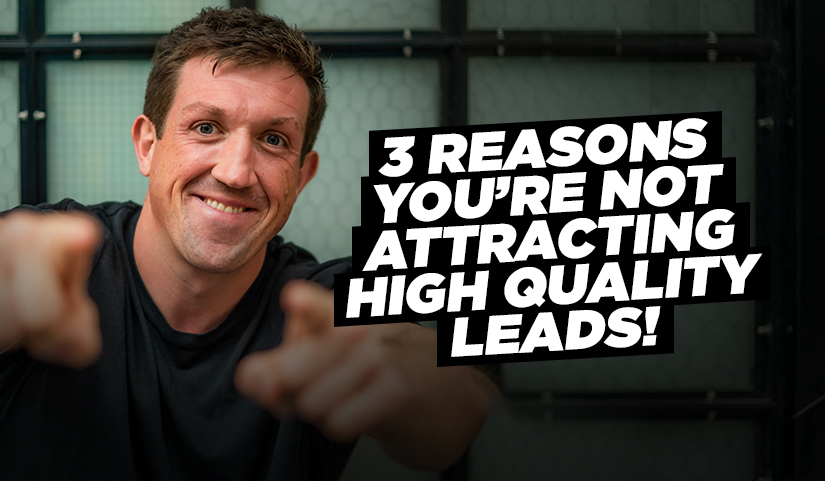3 Big Reasons Your Fitness Business Struggles To Attract Quality Leads & Sales