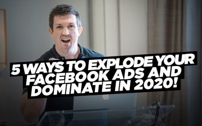 5 Ways to Explode Your Facebook Ads and Dominate in 2020