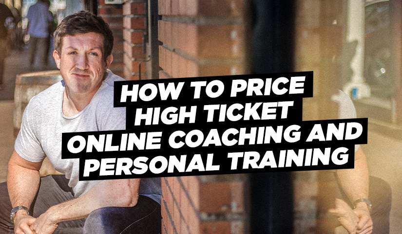 How To Price High Ticket Online Coaching and Personal Training