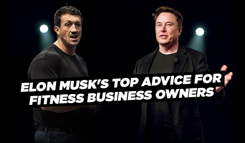 Elon Musk's Top Advice For Fitness Business Owners