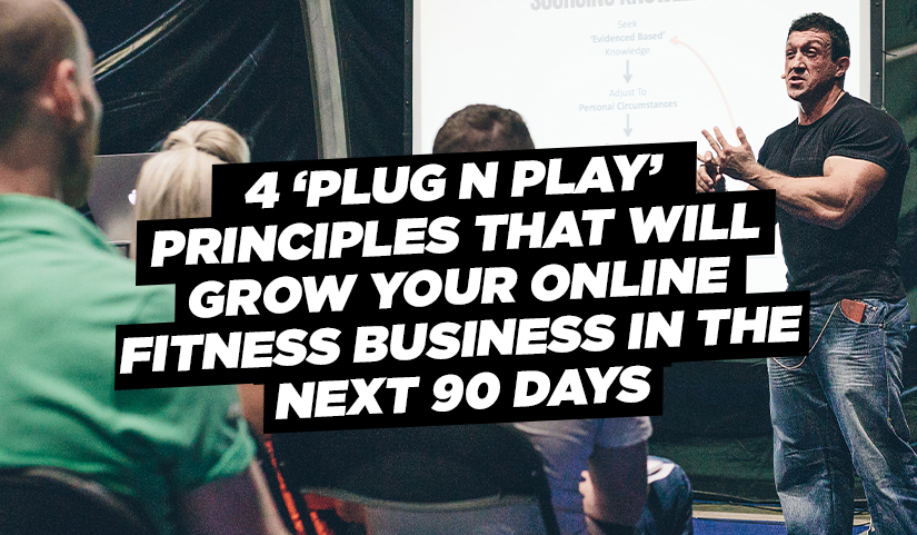 'Plug N Play' Principles That Will Grow Your Online Fitness Business in the Next 90 Days