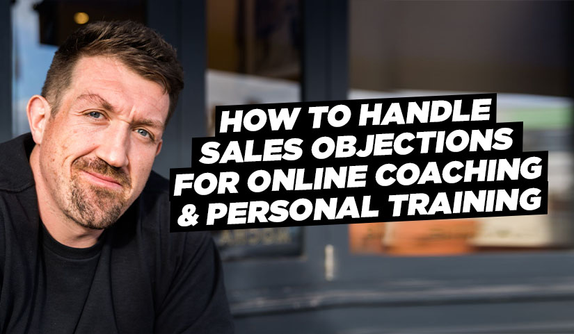 How To Handle Sales Objection For Online Coaching or Personal Training